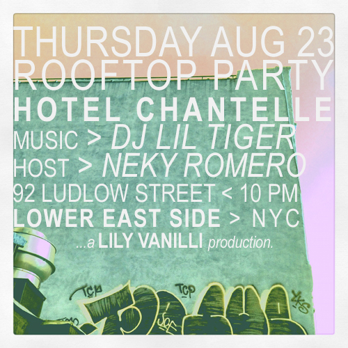 Hotel Chantelle Rooftop Party w/ DJ LIL TIGER + EMPANADAMN