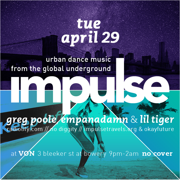 IMPULSE  ›››  @ von  ›  future beats and global soul  ‹  TUE 04.29